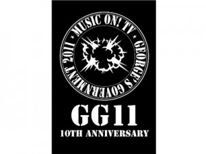 「MUSIC ON! TV presents GG11 -10th Anniversary-」