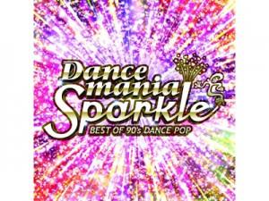 「ダンスマニア・スパークル~ベスト・オブ・90'sダンス・ポップ~」